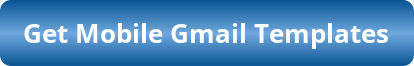 Get Mobile Gmail Templates